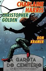 1- Os Impostores - A Garota do Cemitério #1 - Charlaine Harris e Christopher Golden