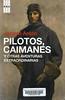 Jacinto Ant�n, Pilotos caimanes y otras aventuras extraordinarias