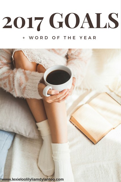 2017 Goals + Word of the Year