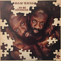 ISAAC HAYES:...TO BE CONTINUED(JACKET A)