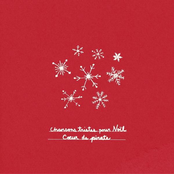 Cœur De Pirate - Chansons Tristes Pour Noël
