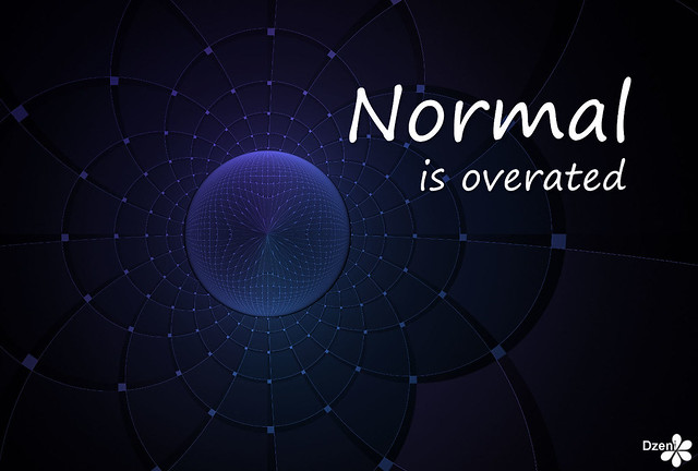 Normal is Overrated
