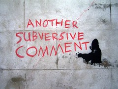 Another Subversive Comment | by duncan