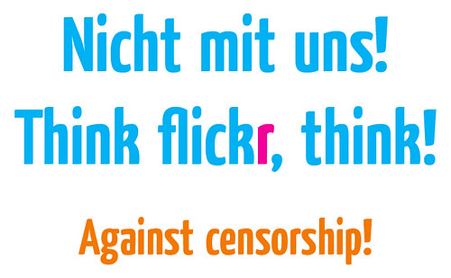 Against censorship - Think flickr, think! | by tuctuc1981