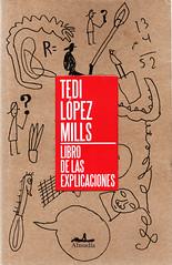 Tedi López Mills, Libro de las explicaciones
