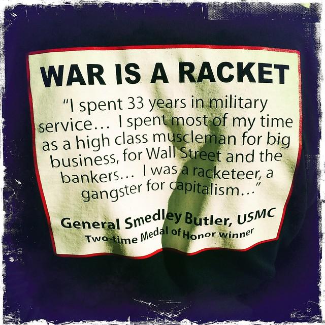 War is a racket - Smedley Butler