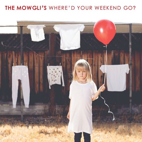 The Mowgli's - Where'd Your Weekend Go