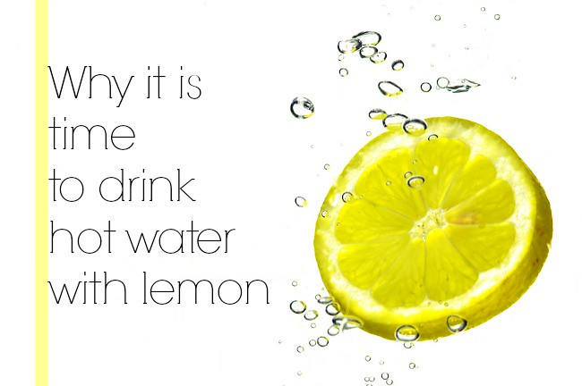 Why it's time to drink hot water with lemon