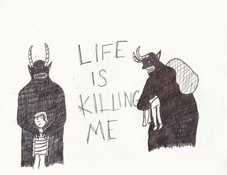 Life is Killing Me | by ed-ingle