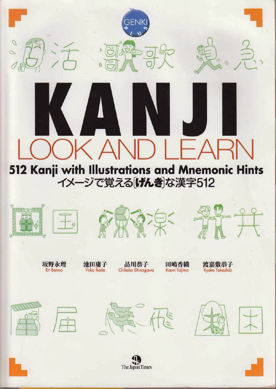 GENKI: KANJI LOOK AND LEARN 512 Kanji with Illustrations and Mnemonic Hints