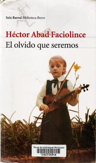 Héctor Abad Faciolince, El olvido que seremos