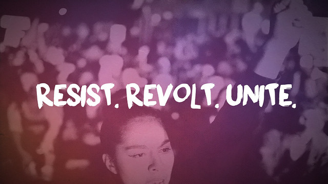 Resist. Revolt. Unite.
