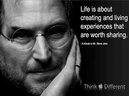 Life is about creating and living experiences that are worth sharing...A tribute to Mr. Steve Jobs — 1955-2011 | by b_d_solis