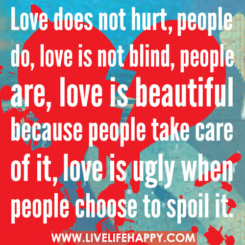 Love Does Not Hurt, People Do, Love Is Not Blind, People A