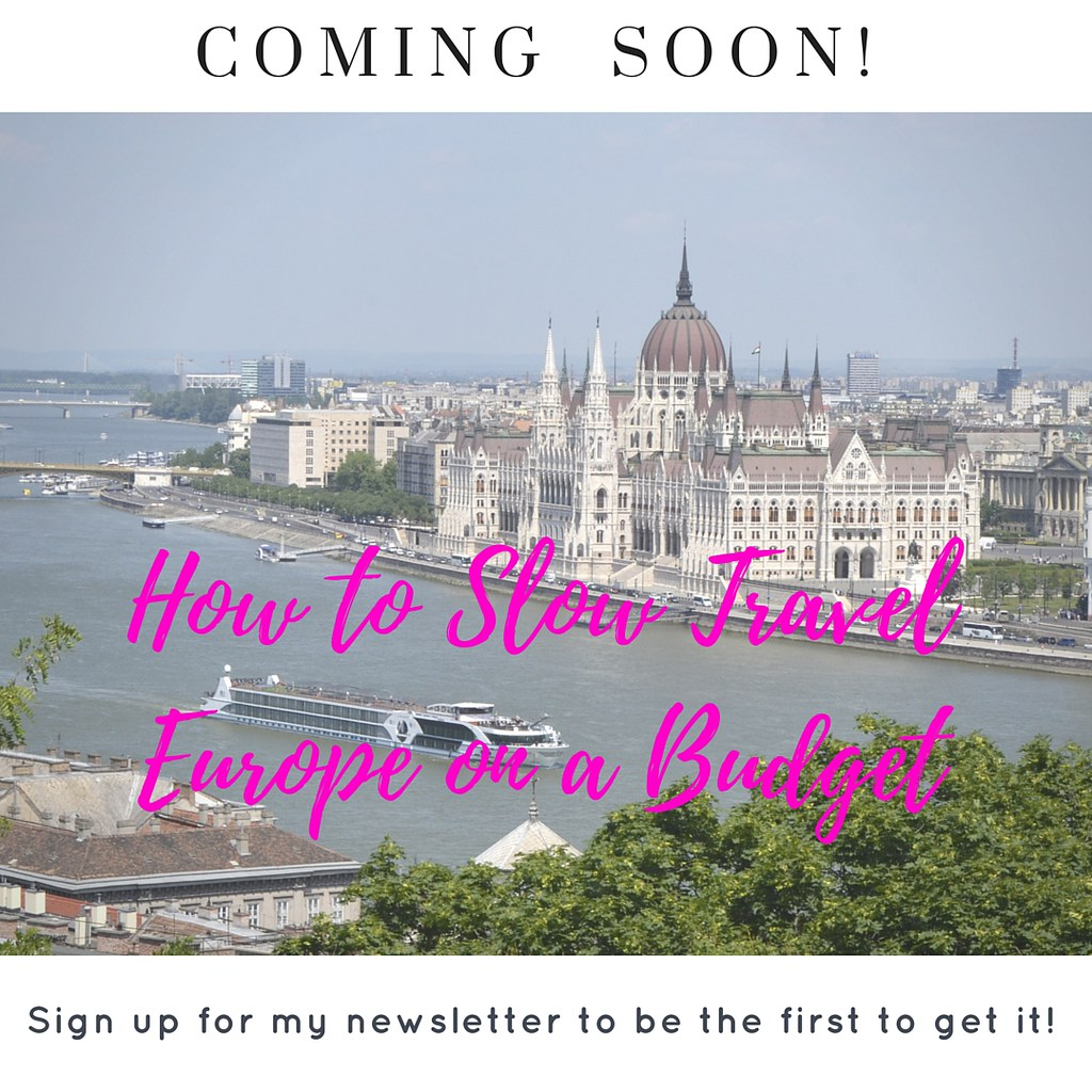 Coming soon! A guide for slow traveling Europe on a budget!
