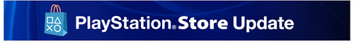 PlayStation Store Update | by PlayStation.Blog