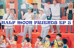 Half Moon Friends Ep.5