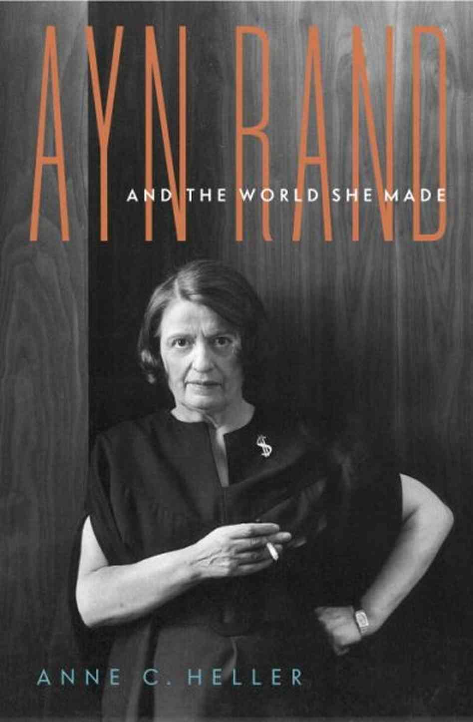 Ayn Rand and the World She