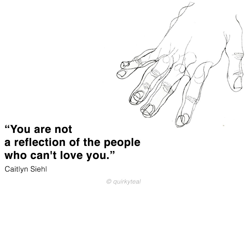 you-are-not-a-reflection-of-the-people-who-can't-love-you