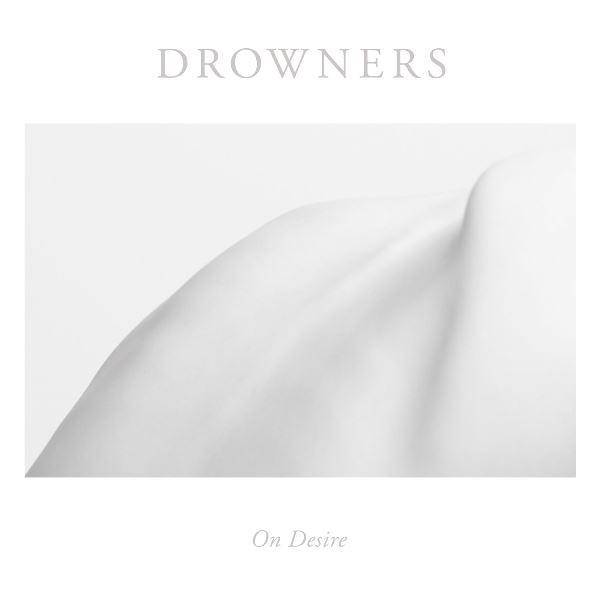 Drowners - On Desire