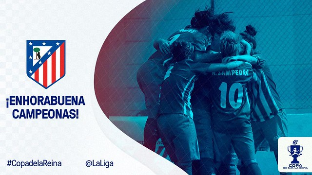 El Atléti Féminas Campeón de la Copa de la Reina