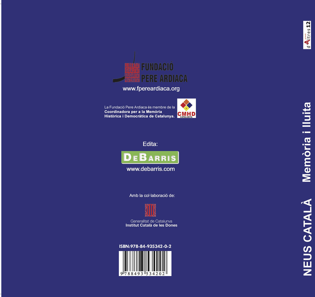 BELENGUER MERCADÉ, Elisenda. Neus Català. Memòria I lluita. Barcelona: Fundació Pere Ardiaca. Edita deBarris, 2006. (Contraportada)