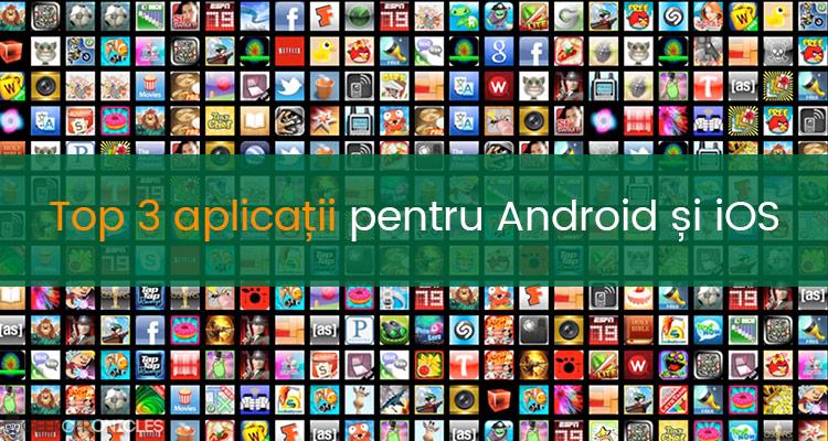 Top 3 aplicatii pentru telefon
