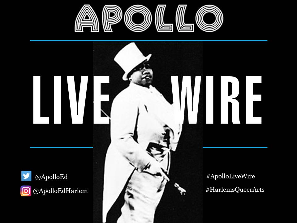 5/26/16 Apollo Live Wire: Identifyin(g) & Signifyin(g) Harlem's Queer Arts Legacy