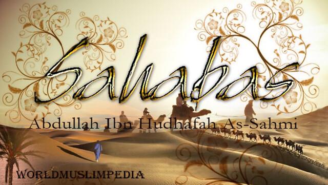 Abdullah Ibn Hudhafah As-Sahmi