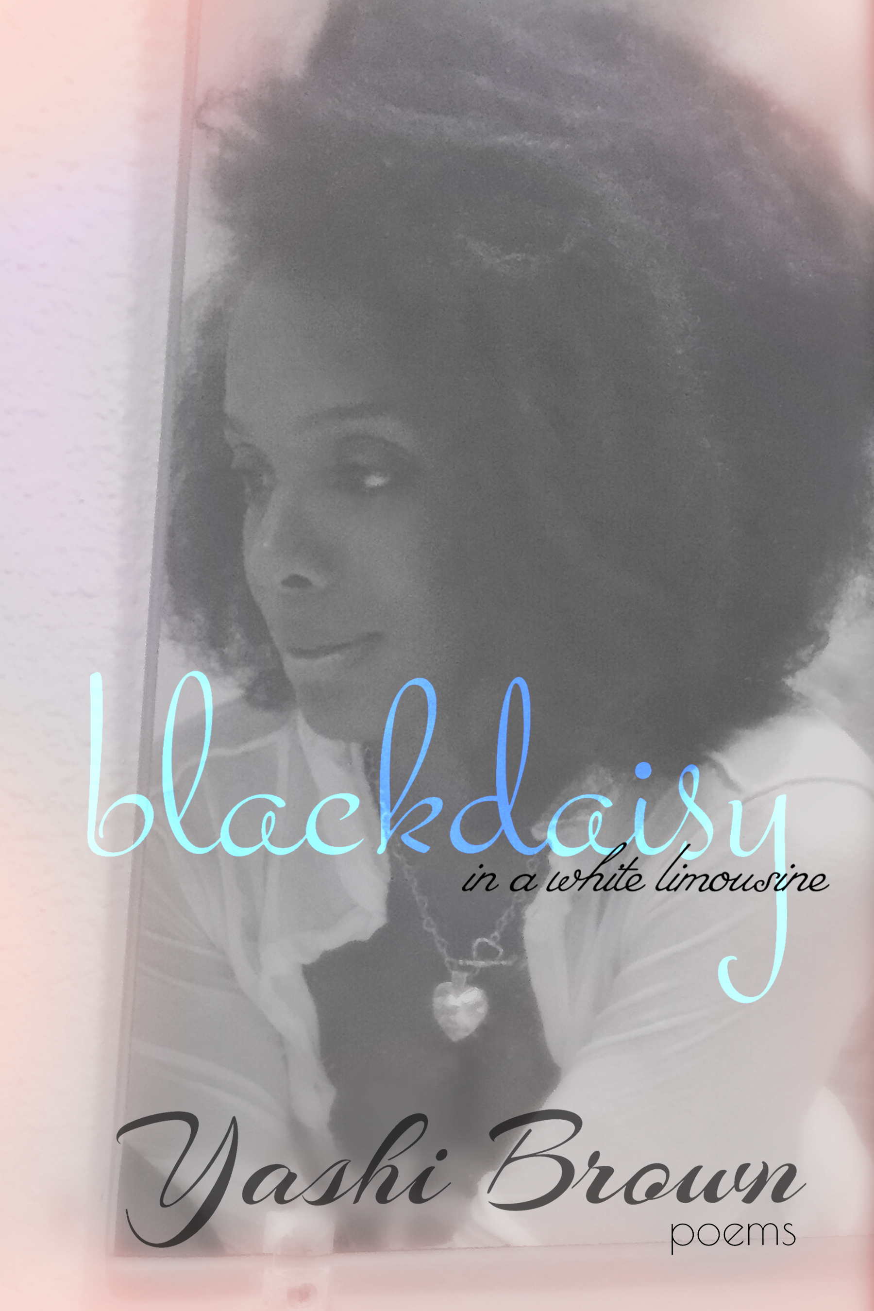 Yashi Brown's Book - Black Daisy: In A White Limousine