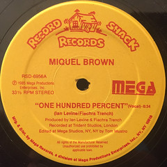 MIQUEL BROWN:INE HUNDRED PERCENT(LABEL SIDE-A)