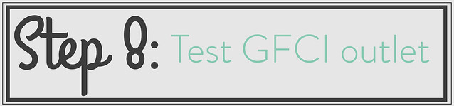 Step 8 test GFCI outlet
