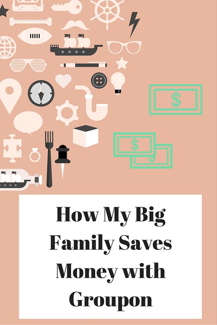 How My Big Family Saves Money with Groupon