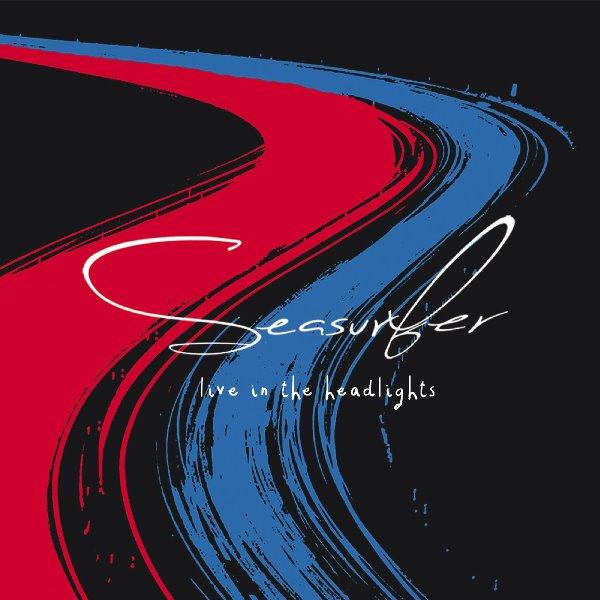 Seasurfer - Live In The Headlights
