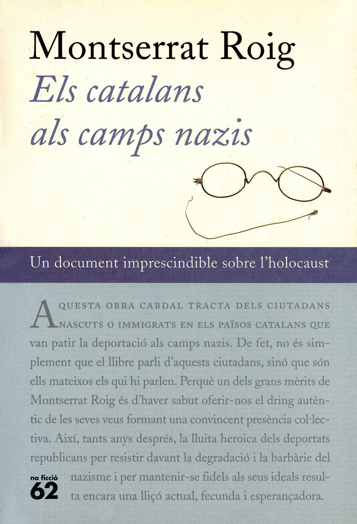 ROIG, Montserrat. Els Catalans als camps nazis / presentació o pròleg d'Artur London. 5a ed. Barcelona: Edicions 62, 2001.