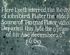 Here Lyeth interred the Body of johnbird Plater the eldest sonne of Thomas Plater who Departed this lyfe the 9th yeare of his Age december 26th 1669