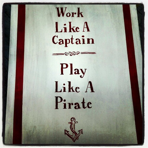 Work Like  A Captain, Play Like  A Pirate #argh | by silverbetty