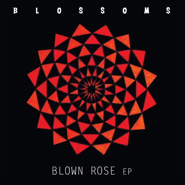 Blossoms - Blown Rose EP
