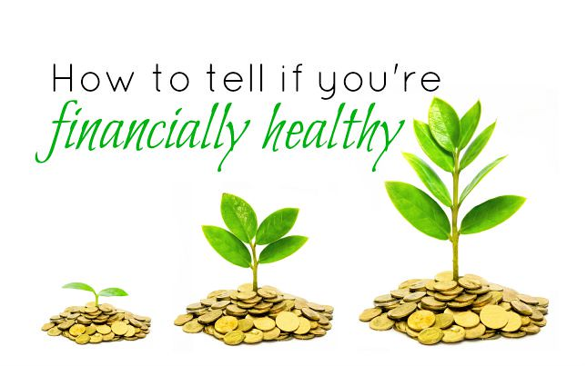 How to tell if you're financially healthy 645x403