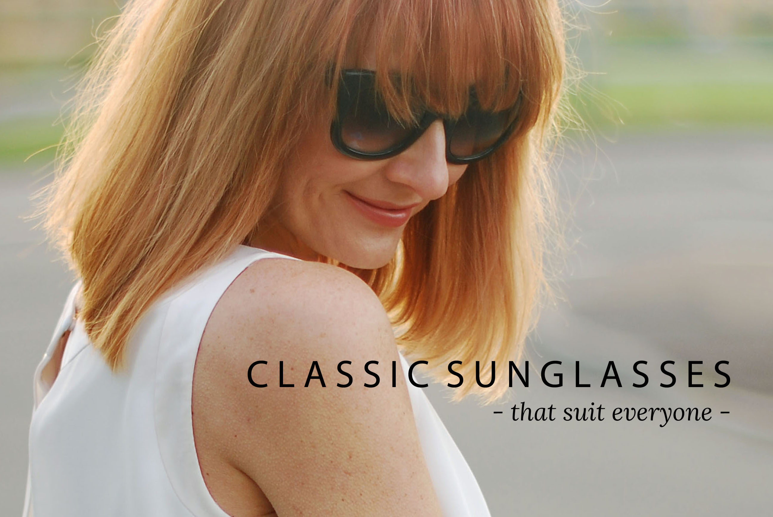 Capsule Wardrobe Pieces That Suit All Body Shapes & Sizes: Classic sunglasses | Not Dressed As Lamb