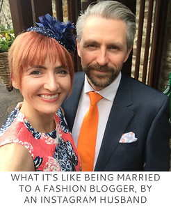 What It's Like Being Married to a Fashion Blogger, by an Instagram Husband - Not Dressed As Lamb