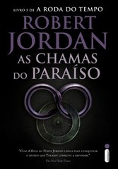 1 - As Chamas do Paraíso - A Roda do Tempo #5 - Robert Jordan