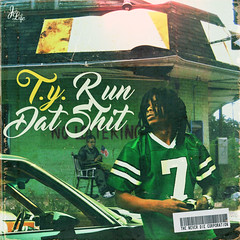 T.Y. - Run Dat Shit (Front)