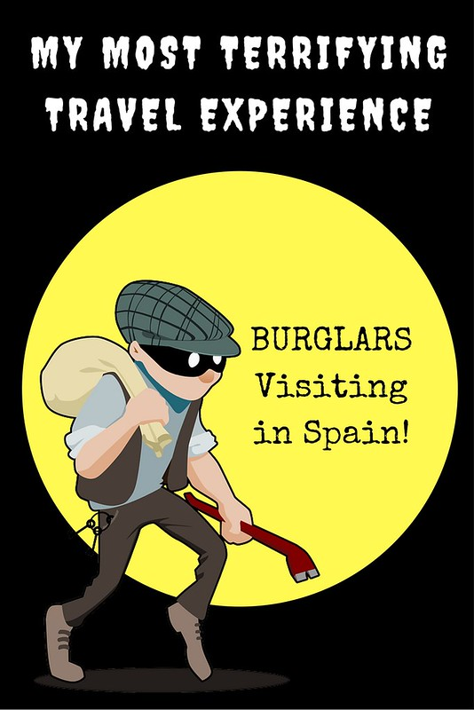 My Most Terrifying Travel Experience – Burglars in Spain | Live now – dream later travel blog